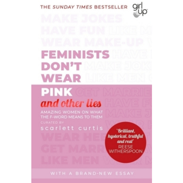 Feminists Don t Wear Pink  and other lies
