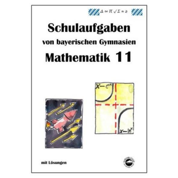 Mathematik 11, Schulaufgaben von bayerischen Gymna