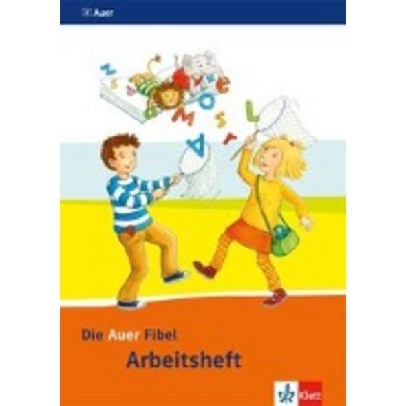 Die Auer Fibel. Arbeitsheft 1. Schuljahr. Ausgabe
