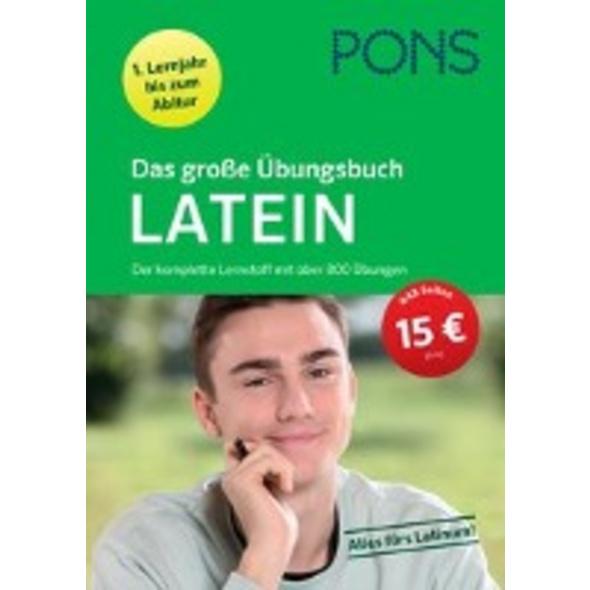 PONS Das große Übungsbuch Latein 1. Lernjahr bis A
