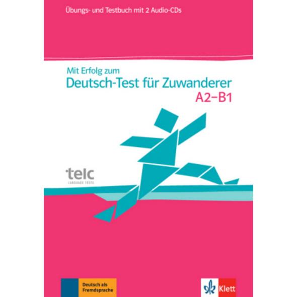 Mit Erfolg zum Deutsch-Test für Zuwanderer. Test-