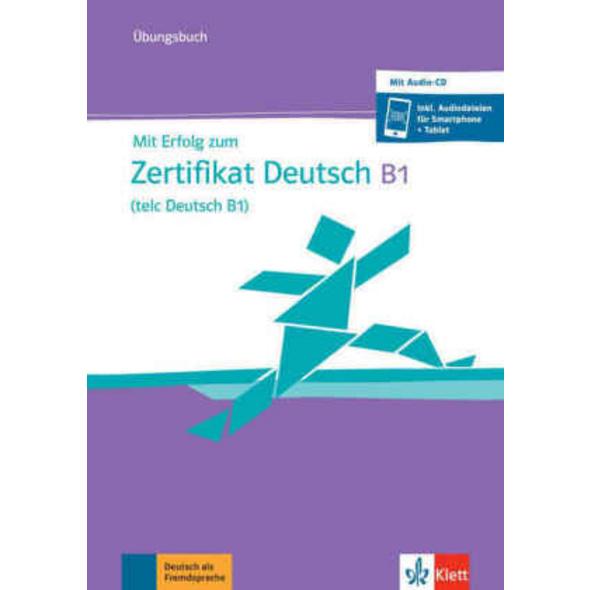 Mit Erfolg zum Zertifikat Deutsch B1  telc Deutsch