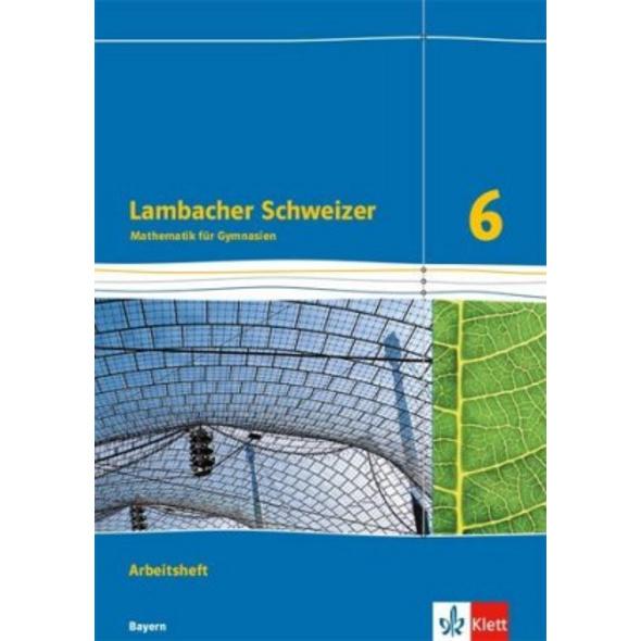 Lambacher Schweizer Mathematik 6. Ausgabe für Baye