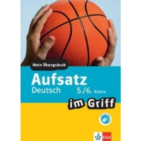Aufsatz im Griff Deutsch 5. 6. Klasse