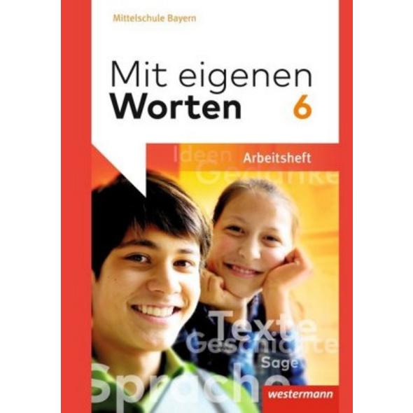 Mit eigenen Worten 6. Arbeitsheft. Sprachbuch für