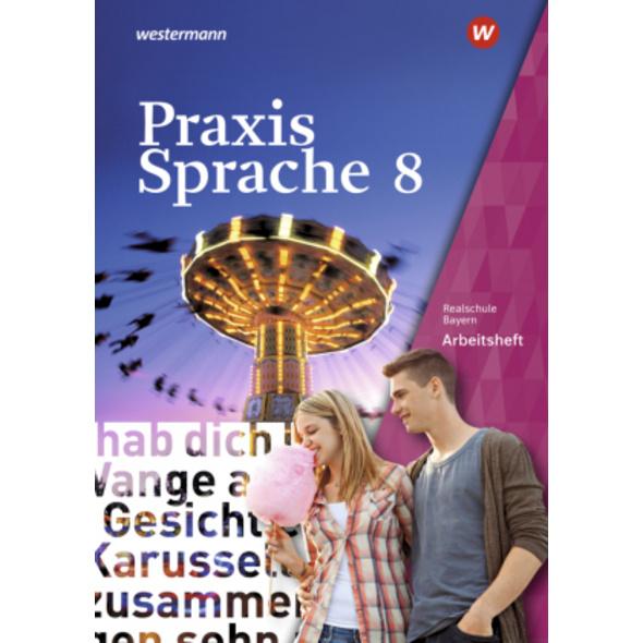 Praxis Sprache 8. Arbeitsheft. Bayern