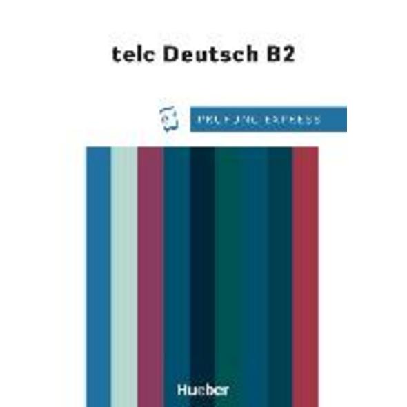 Prüfung Express - telc Deutsch B2. Übungsbuch mit