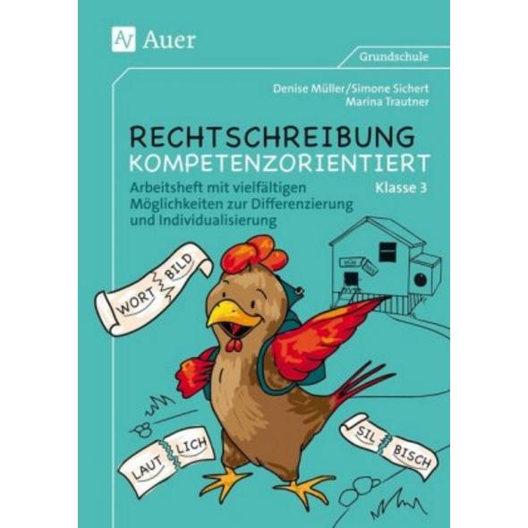 Rechtschreibung kompetenzorientiert - Klasse 3 AH