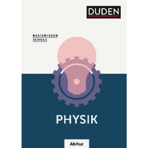 Basiswissen Schule - Physik Abitur