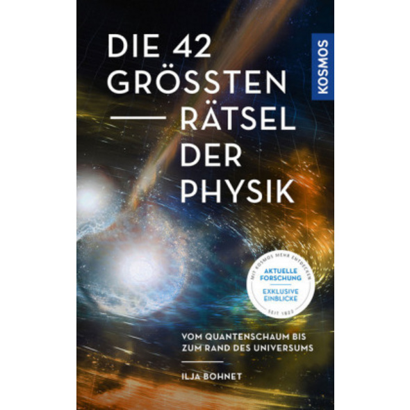 Die 42 größten Rätsel der Physik