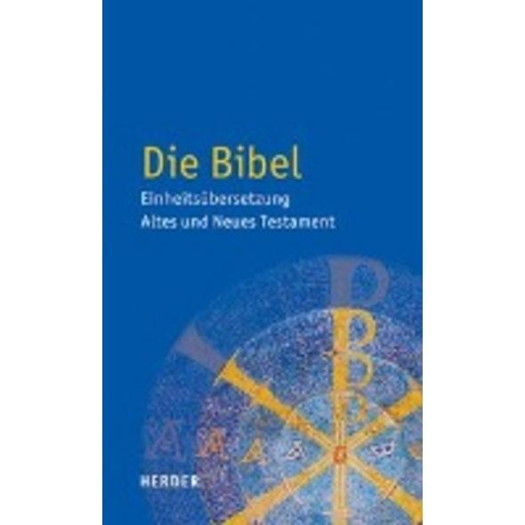Die Bibel - Einheitsübersetzung Altes und Neues Te