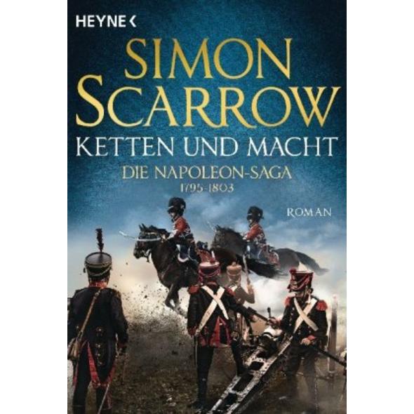 Ketten und Macht - Die Napoleon-Saga 1795 - 1803
