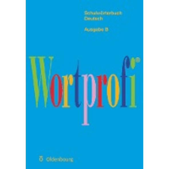 Wortprofi  - Ausgabe B - Wörterbuch