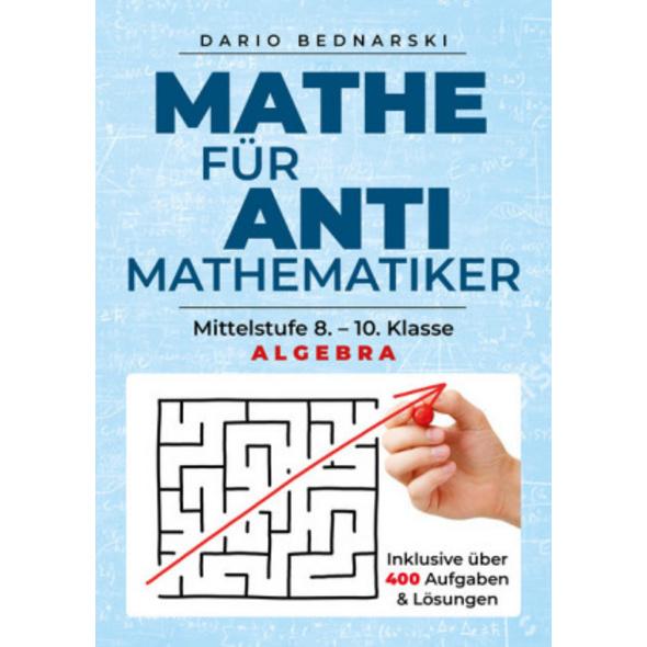 Mathe für Antimathematiker - Algebra