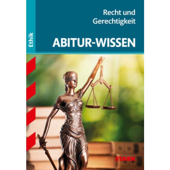 STARK Abitur-Wissen Ethik - Recht und Gerechtigkei