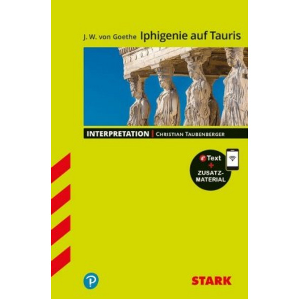 STARK Interpretationen Deutsch - Goethe: Iphigenie