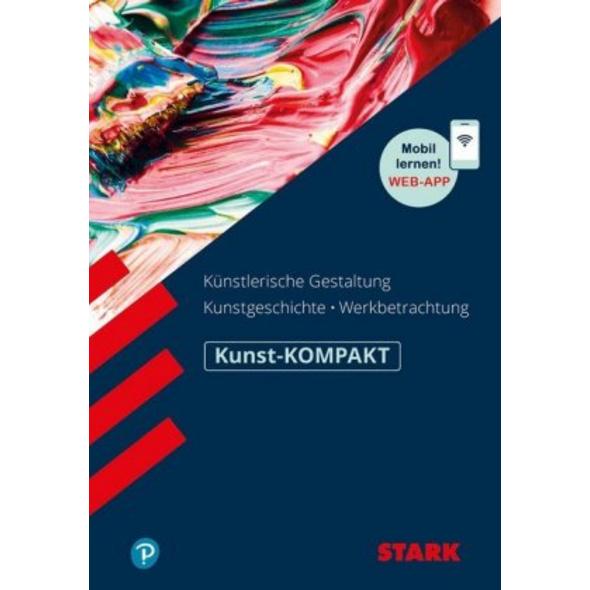 STARK Kunst-KOMPAKT - Kunstgeschichte, Künstlerisc