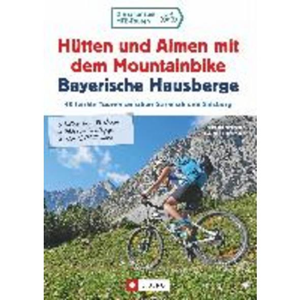 Hütten und Almen mit dem Mountainbike Bayerische H