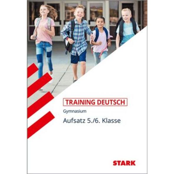 Training Grundwissen Deutsch. Aufsatz 5. 6. Klasse