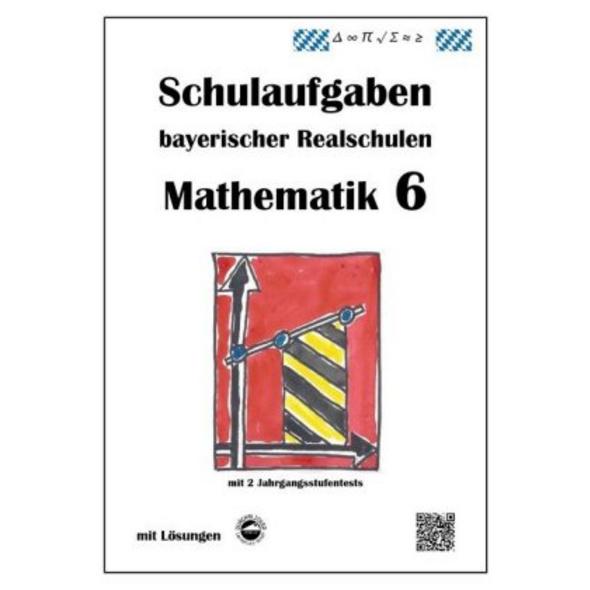 Mathematik 6 - Schulaufgaben bayerischer Realschul
