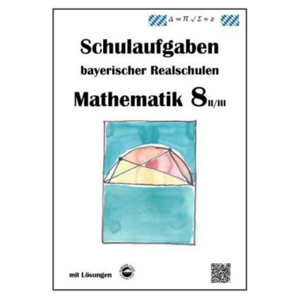 Mathematik 8 II II - Schulaufgaben bayerischer Rea