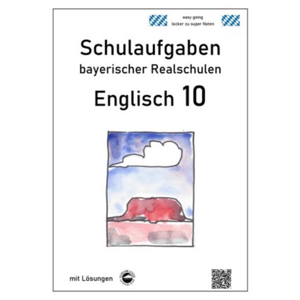 Englisch 10 - Schulaufgaben bayerischer Realschule