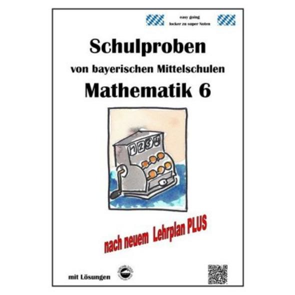 Mathematik 6 Schulproben bayerischer Mittelschulen