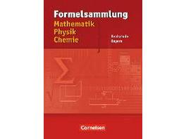 Formelsammlung Mathematik - Physik - Chemie. Reals