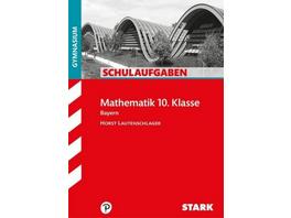 Schulaufgaben Gymnasium Bayern - Mathematik 10. Kl